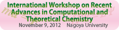 International Workshop on Recent Advances in Computational and Theoretical Chemistry (ICTC2012)